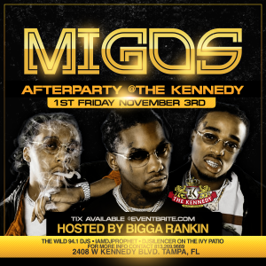 KENNEDY-FIRST-FRIDAY-NOV-3RD-MIGOS